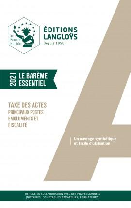 BAREME ESSENTIEL TAXE DES ACTES - ÉDITION 2021